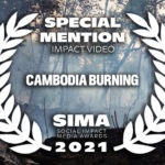 Cambodia Burning Awarded *Special Jury Mention* at Social Impact Media Awards
