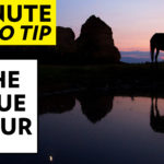 Photography Tips (in 1 Minute) – The Blue Hour