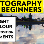 Photography For Beginners – Light, Colour, Composition & Moments